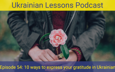 ULP 2-54 | Вдячність | 10 ways to express gratitude in Ukrainian