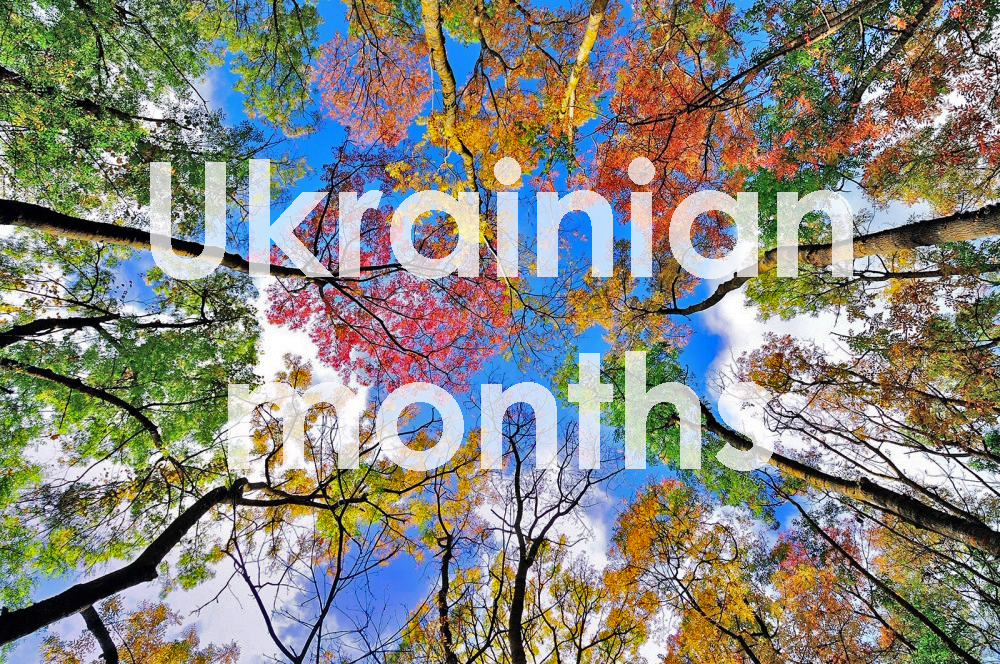 (Awesome) Names of Months in Ukrainian and their Origin (with pictures!)