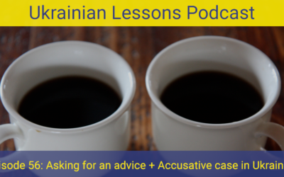ULP 2-56 | Порада | Asking for an advice + Accusative case in Ukrainian