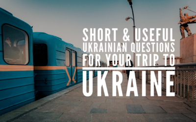 Short & useful Ukrainian questions you should learn for your trip to Ukraine