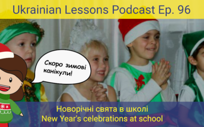 ULP 3-96 Новорічні свята в школі – New Year's celebrations at school + Perfective future tense in Ukrainian